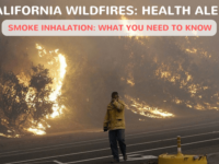 California Wildfires: The Health Threats of Smoke Inhalation