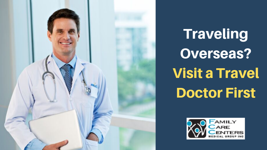 Traveling Overseas This Summer? Visit a Travel Doctor First